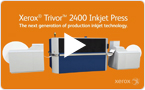 The Next Generation of Production Inkjet Technology: Presse à jet d'encre Xerox Trivor 2400