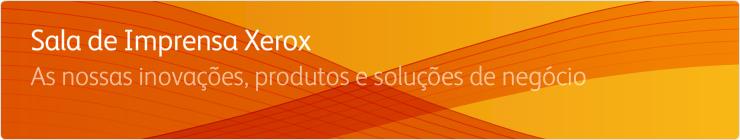 Notícias sobre Produtos Xerox e Impressão Corporativa - Notícias Xerox