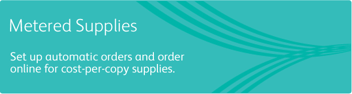 Xerox Metered Supplies: Cost Per Copy Supplies Replenishment