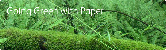 Going green with paper