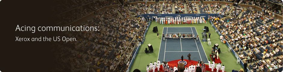 Acing communications: Xerox and the US Open