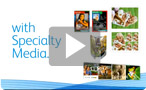 Watch video about specialty media applications