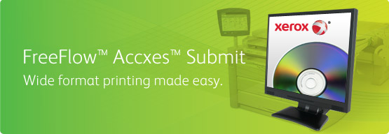 FreeFlow Accxes Submit - Wide format printing made easy.