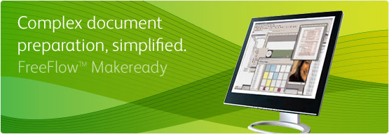 FreeFlow™ Makeready™ - Complex document preparation, simplified.
