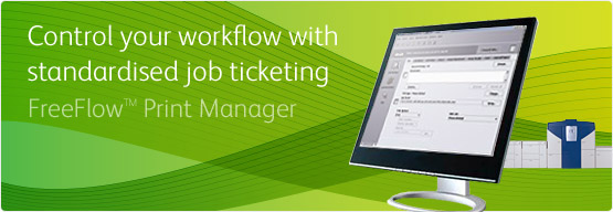 FreeFlow™ Print Manager - Control your workflow with standardised job ticketing
