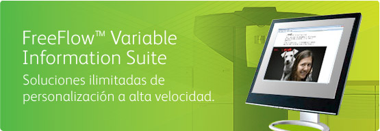 FreeFlow™ Variable Information Suite - Soluciones ilimitadas de personalización a alta velocidad.
