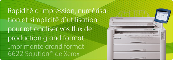 Imprimante grand format 6622 Solution™ de Xerox